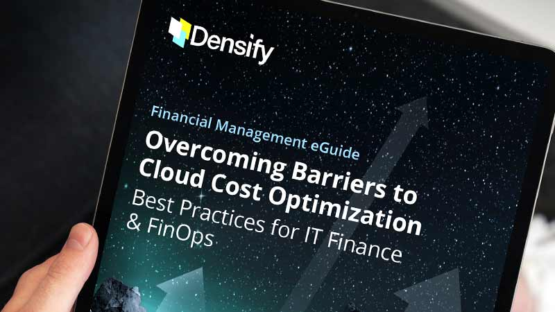Best Practices for Overcoming Barriers to Cloud Cost Optimization