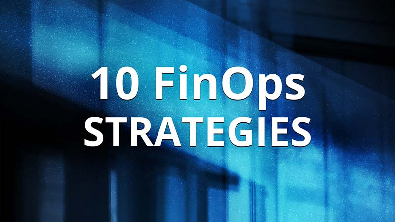 Training: 10 FinOps Cloud Cost Optimization Strategies