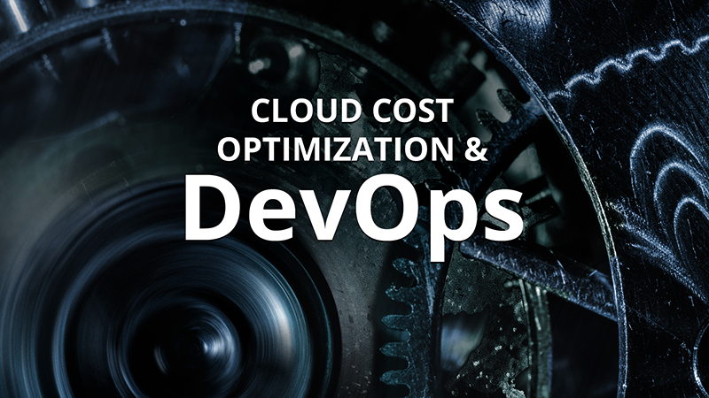 How to Embed Cloud Cost Optimization into DevOps