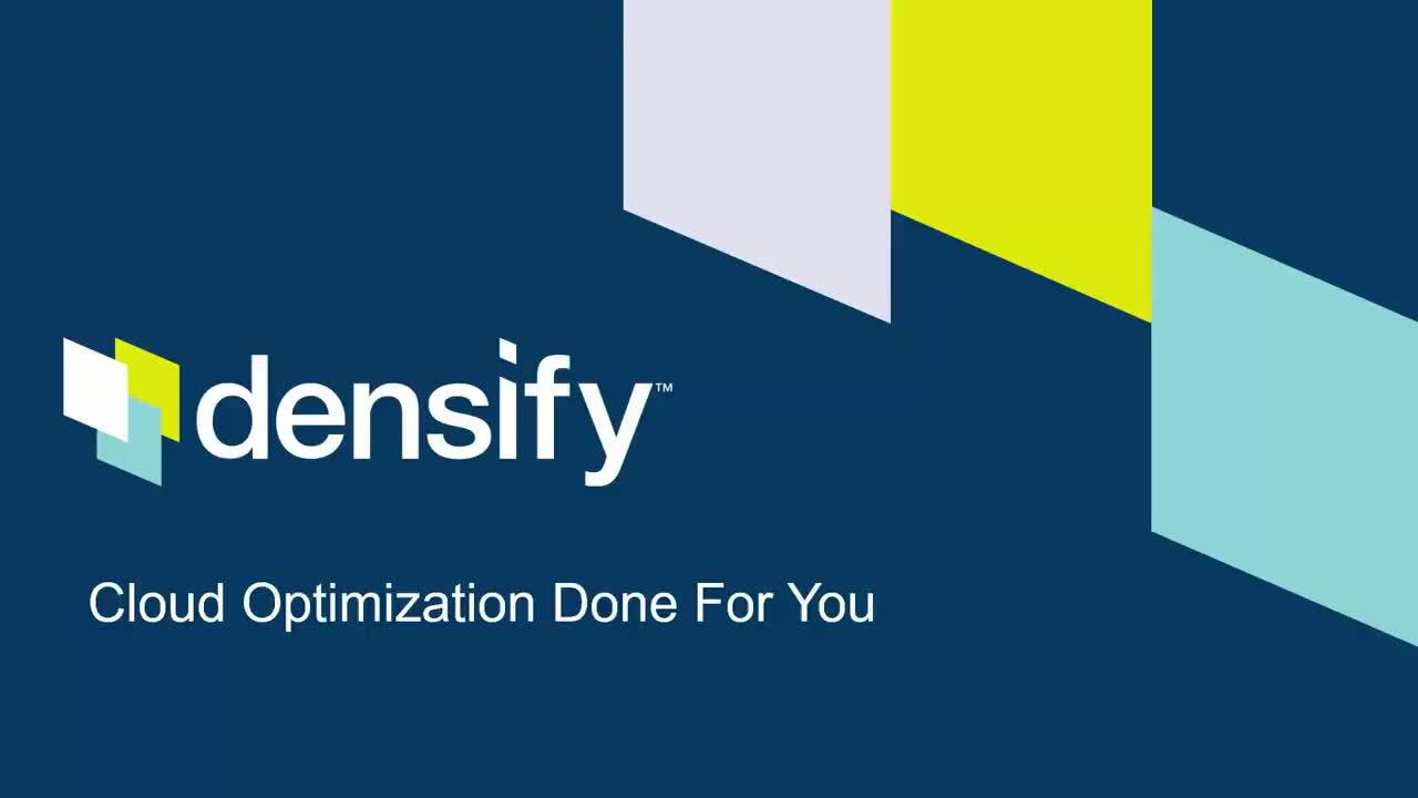 Densify for Optimizing On-Premises Virtual Infrastructure & Bare Metal Cloud