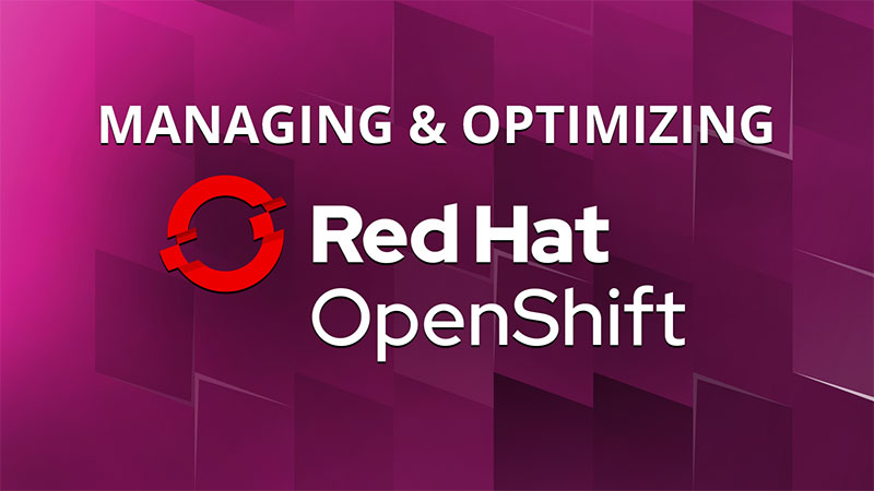 Optimizing OpenShift Container Infrastructure